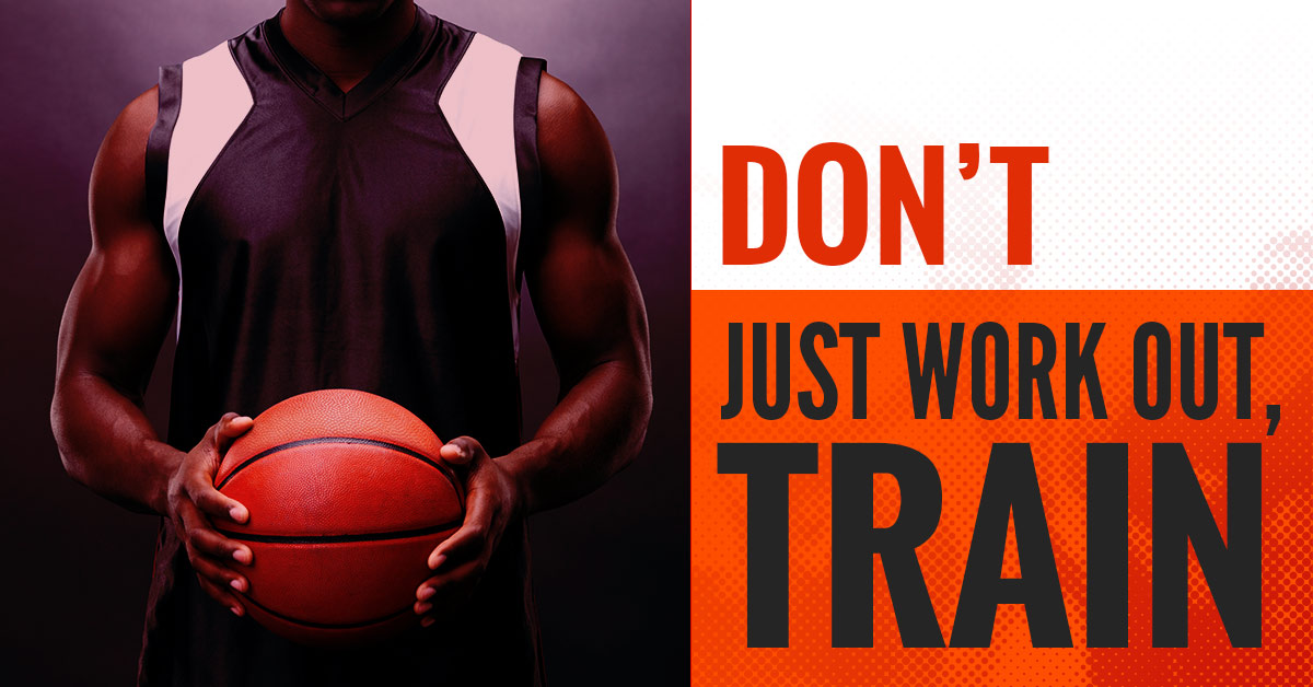 Don't Just Workout...Train